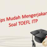 Tips Mudah Mengerjakan Soal TOEFL ITP