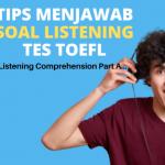 Tips Cara Menjawab Soal Listening Tes TOEFL Part A
