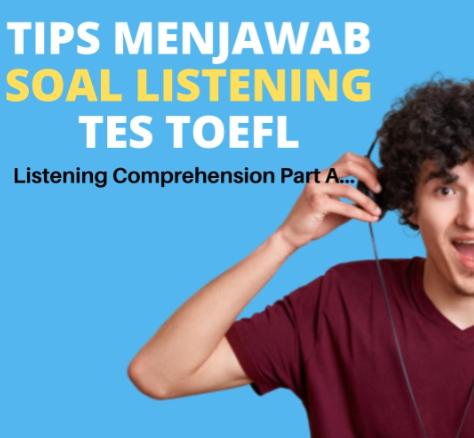 Tips Cara Menjawab Soal Listening Tes TOEFL
